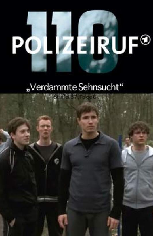 POLIZEIRUF 110 – VERDAMMTE SEHNSUCHT
